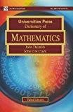 Universities Press Dictionary of Mathematics by J. Daintith