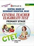 Central Teacher Eligibility Test Primary Stage - Paper-I for Class I-V by Singh S. Anand