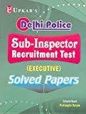 Delhi Police Sub-Inspector Executive Solved Papers by Editorial Board : Pratiyogita Darpan