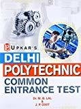 Delhi Polytechnics Common Entrance Test - 10th Based Diploma Courses by None