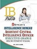 Intelligence Bureau - ACIO Assistant Central Intelligence Officers Grade-II Executive Exam by Lal And Jain