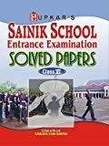 Sainik School Entrance Exam Solved Papers - Class VI by None