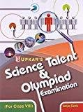 Science Talent  Olympiad Exam - Class VIII by Sanjay Gupta