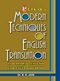 Modern Techniques of English Translation by B.B. Jain