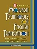 Modern Techniques of English Translation by B.B. Jain