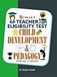 Teacher Eligibility Test Child Development  Pedagogy for All Classes by Shyam Anand