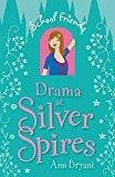 Drama at Silver Spires 2 School Friends by Ann Bryant