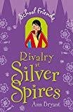 Rivalry at Silver Spires School Friends by Ann Bryant
