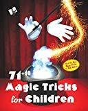 7110 Magic Tricks for Children Entertain Children and Adults Alike by Nisha Malhotra