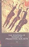 The Position of Woman in Primitive Society A Study Of The Matriarchy by C. Gasquoine Hartley