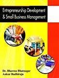 Entrepreneurship Development  Small Business Management By Dr. Bhawna Bhatnagar  Ankur Budhiraja by Dr. Bhawna Bhatnagar