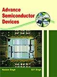 Advance Semiconductor Devices by Singh