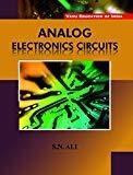 Analog Electronics Circuits by S N Ali