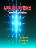 Applied Physics  Theory  Experiments For Delhi 1stEd.2011 by Singh And Devi
