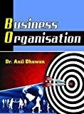 Business Organisation by Dhawan A