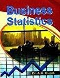 Business Statistics by A.K Gupta