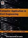 Computer Application In Civil Engineering by Singhal Narain Vyas Pilaniya