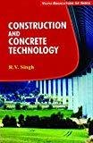 Construction and Concrete Technology by Singh