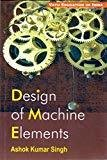 Design of Machine Elements by Singh Kumar Ashok