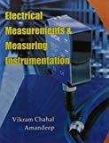 Electrical Measurements And Measuring Instrument by Vikram Chahal