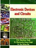 Electronic Devices And Circuits 1st.Ed.2011 by Singh And Rai