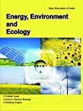 Energy Environment And Ecology by Vaish Triloki