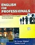 English For Professionals A Practice Book Of Communication Skills In English by Miglani
