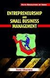 Entrepreneurship and Small Business Management by Sharma Soni