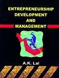 Entrepreneurship Development And Management by Lal A