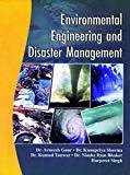 Environmental Engineering And Disaster Management by Gaur