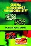 General Microbiology and Biochemistry by Sharma Kumar manoj