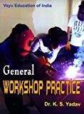 General Workshop Practice by Yadav