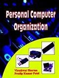Personal Computer Organization 1st.Ed.2011 by Sharma And Patel