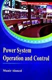Power System Operation and Control by Ahmed
