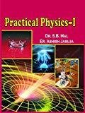 Practical Physics - I  For Engg. Students Of B.Tech. 1st.Semester 1stEd.2011 by Mal And Jasuja