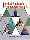 Practical Problems In Corporate Accountng II by Singhal A