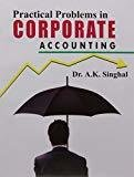 Practical Problems In Corporate Accounting by Singhal A