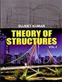 Theory Of Structures Vol - 1 by Kumar Sujeet
