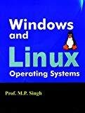 Windows And Linux Operatiing Systems by Singh