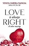 Love is Always Right and Other Musings by Dawra Nangia Vinita