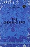 THE SPEAKING TREE INSPIRATION FOR THE SOUL by EDITORS