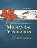 Clinical Application of Mechanical Ventilation by David W. Chang