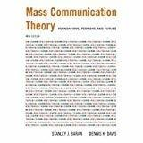 Mass Communication Theory Foundations Ferment and Future by Stanley J. Baran