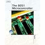 The 8051 Micro controller 3rd Edition by Kenneth Ayala
