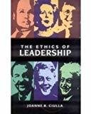 The Ethics Of Leadership by Joanne B Ciulla