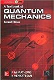 A Textbook of Quantum Mechanics 2e by P M Mathews
