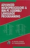 Advanced Microprocessors and Ibm - Pc Assembly Language Programming by Udaya Kumar