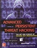 Advanced Persistent Threat Hacking by Tyler Wrightson
