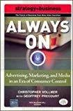 Always On Advertising Marketing and Media in an Era of Consumer Control by Christopher Vollmer