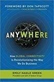 Anywhere How Global Connectivity is Revolutionizing the Way We Do Business by Emily Nagle Green